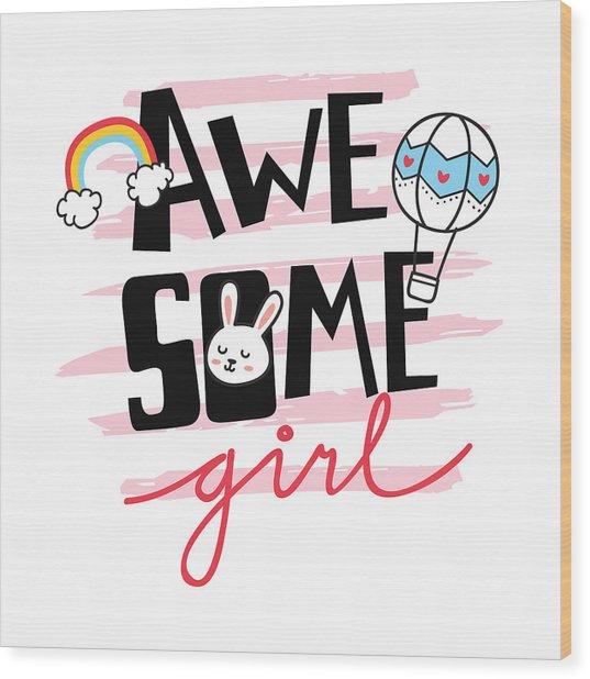 Awesome Girl - Baby Room Nursery Art Poster Print Wood Print