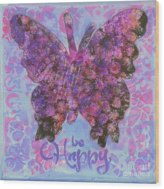 Be Happy 2 Butterfly Wood Print