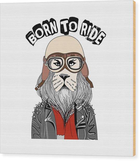 Born To Ride - Baby Room Nursery Art Poster Print Wood Print