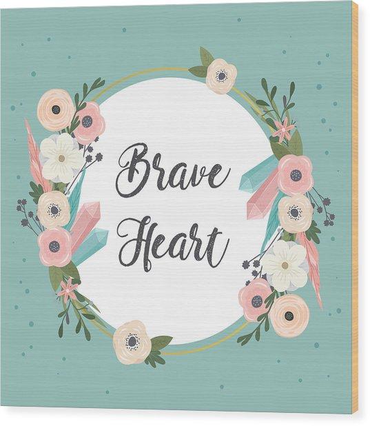Brave Heart - Boho Chic Ethnic Nursery Art Poster Print Wood Print
