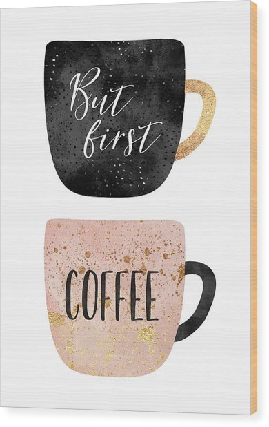 But First, Coffee Wood Print