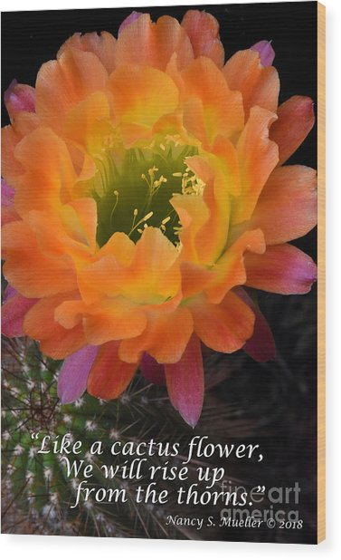 Cactus Flower We Will Rise Up Wood Print