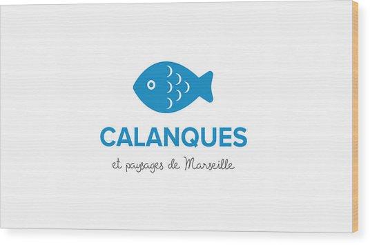 Calanques Et Paysages De Marseille Wood Print