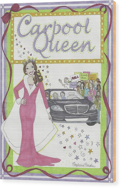 Carpool Queen Wood Print