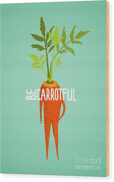 Carrot Diet Colorful Inspirational Wood Print