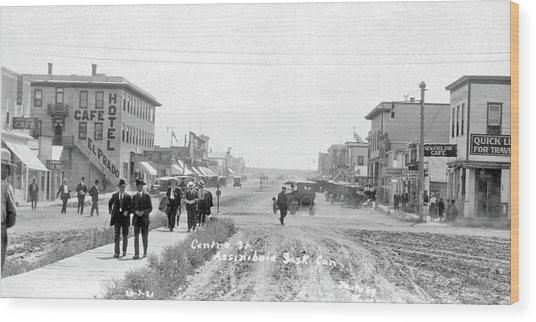 Centre Street  Assiniboia  Sasketchewan  Ca 1921 Wood Print