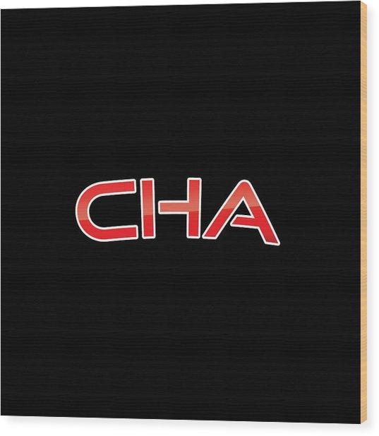 Cha Wood Print