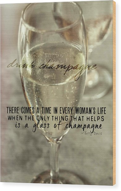 Champagne Therapy Quote Wood Print by JAMART Photography