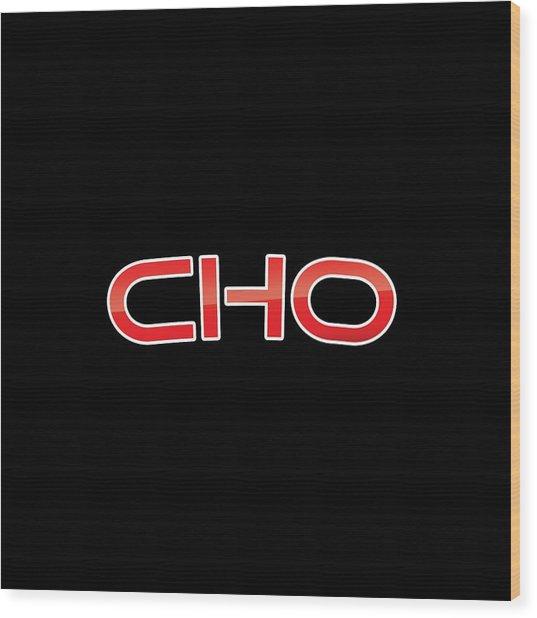 Cho Wood Print