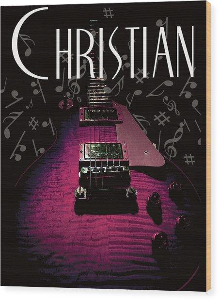 Wood Print featuring the digital art Christian Music Guita by Guitar Wacky