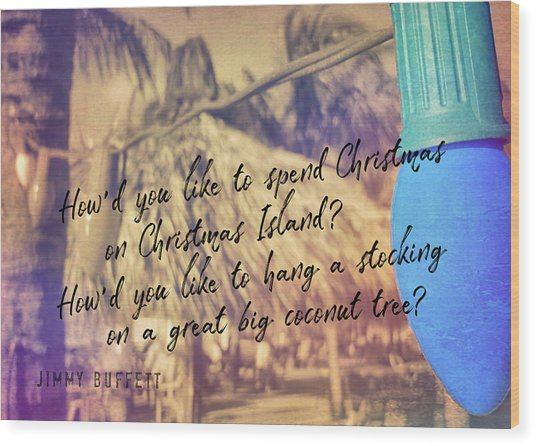 Christmas Island Quote Wood Print