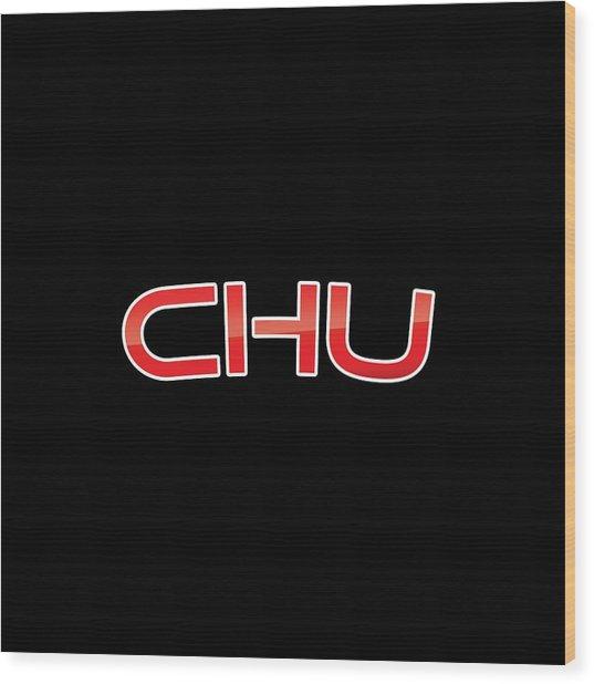 Chu Wood Print
