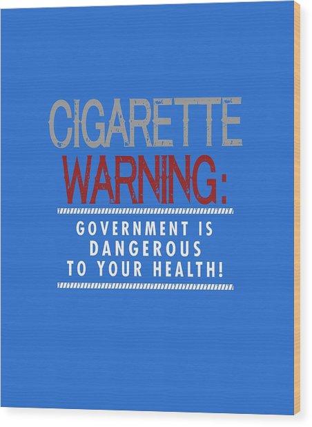 Cigarette Warning Wood Print