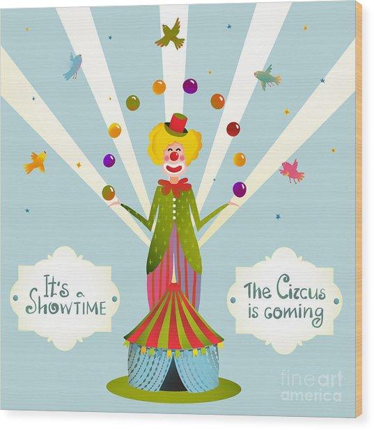 Circus Juggling Clown Carnival Show Wood Print
