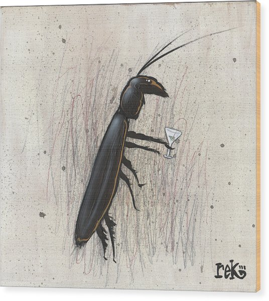 Cockroach With Martini Wood Print