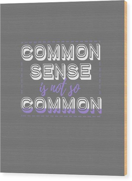 Common Sense Wood Print