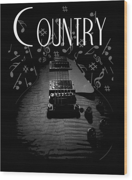 Country Music Guitar Music Wood Print