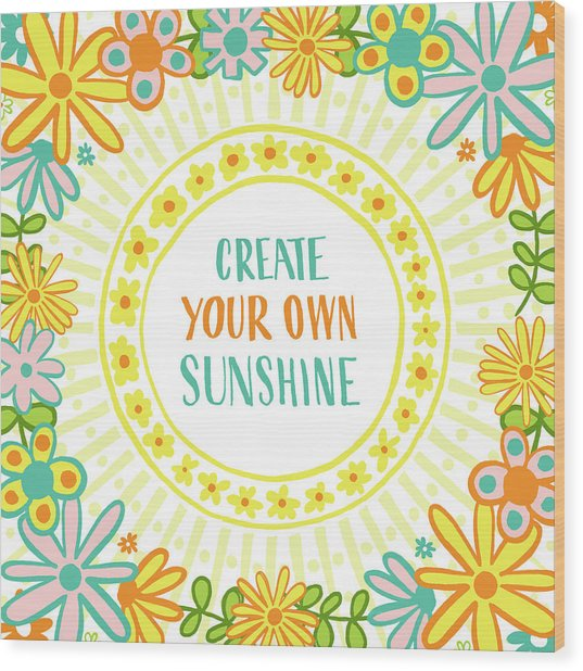 Create Your Own Sunshine Wood Print