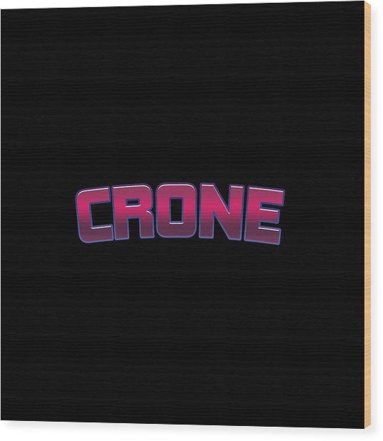 Crone Wood Print