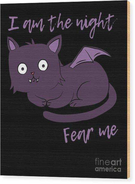 Cute Halloween Cat I Am The Night Fear Me Wood Print
