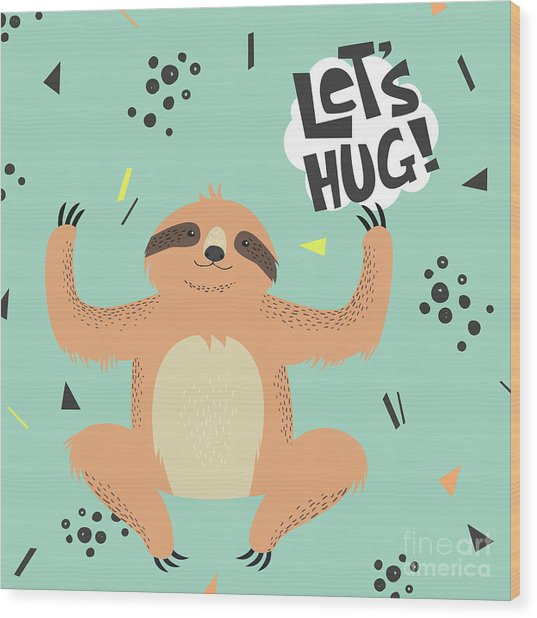 Cute  Sloth Vector Illustration. Lets Wood Print
