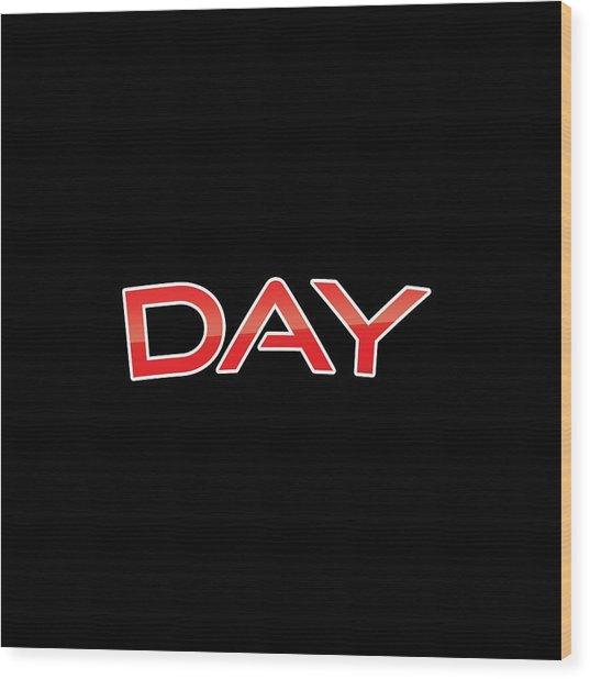 Day Wood Print