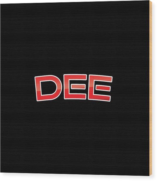 Dee Wood Print