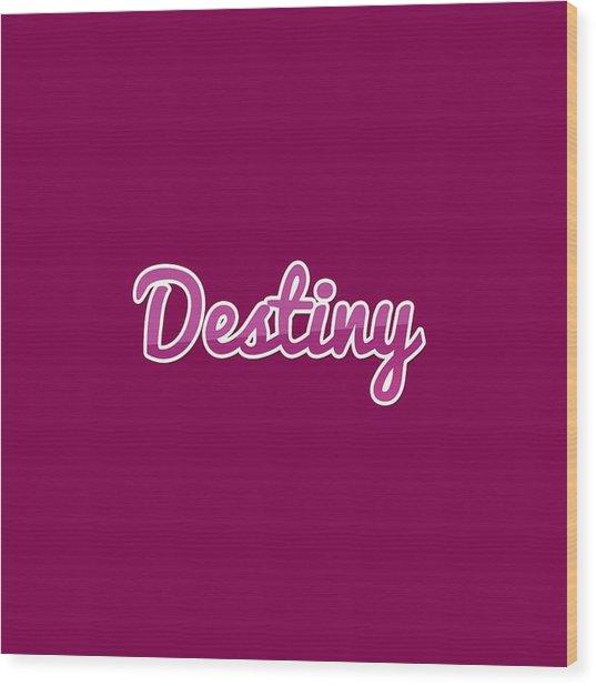 Destiny #destiny Wood Print