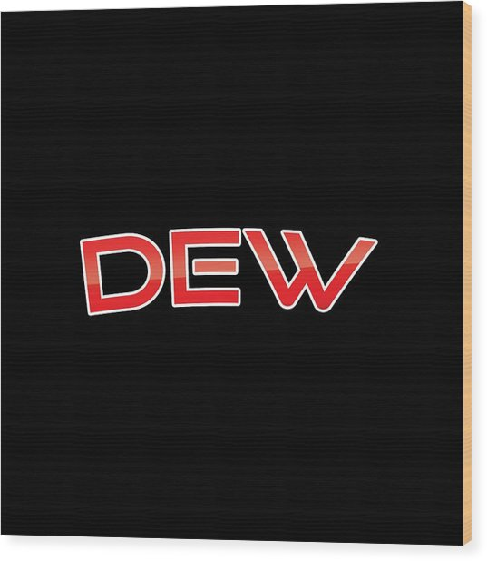 Dew Wood Print