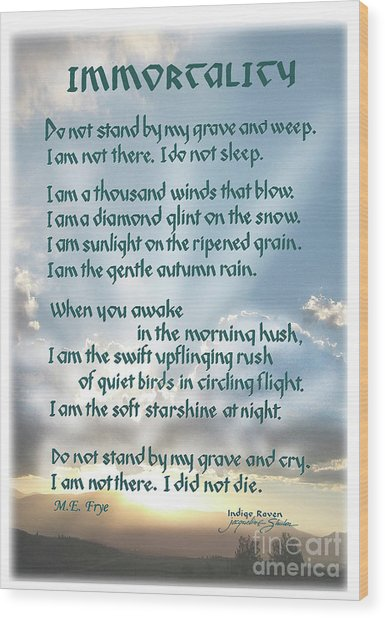 Do Not Stand At My Grave And Weep Wood Print