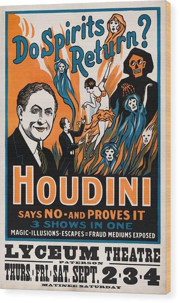 Do Spirits Return? Houdini Says No - Vintage Magic Poster Wood Print