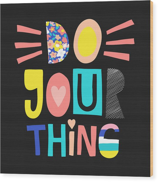 Do Your Thing - Baby Room Nursery Art Poster Print Wood Print