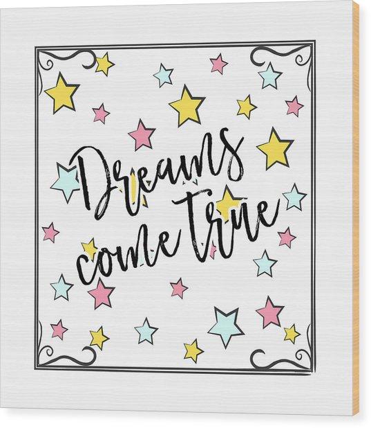 Dreams Come True - Baby Room Nursery Art Poster Print Wood Print
