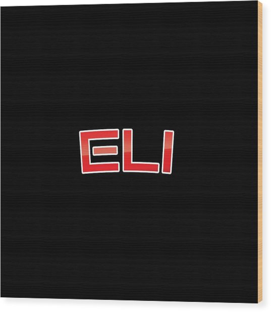 Eli Wood Print