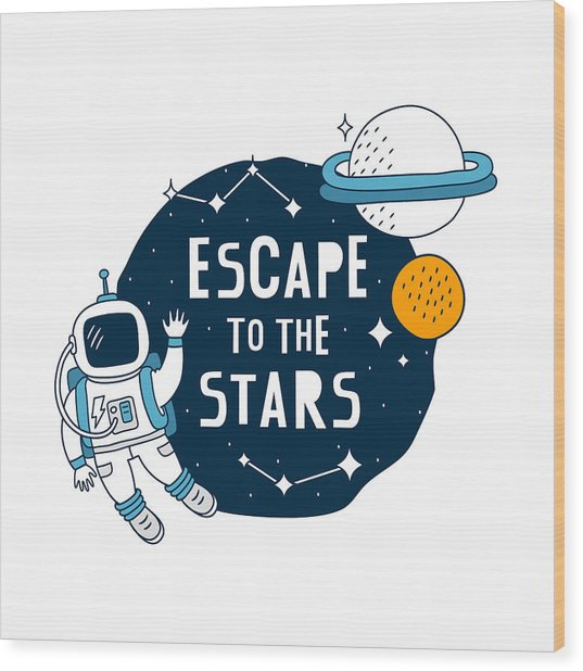 Escape To The Stars - Baby Room Nursery Art Poster Print Wood Print