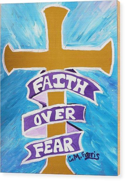 Faith Over Fear Cross  Wood Print
