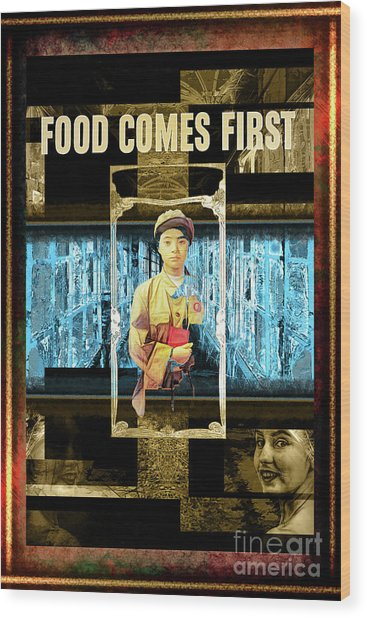 Food Comes First Wood Print by John Groves