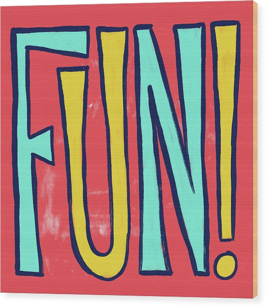 Fun Wood Print