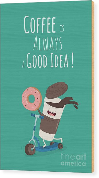 Funny Coffee With Donut On The Kick Wood Print by Serbinka