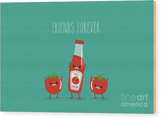 Funny Tomato Ketchup And Tomato. Friend Wood Print