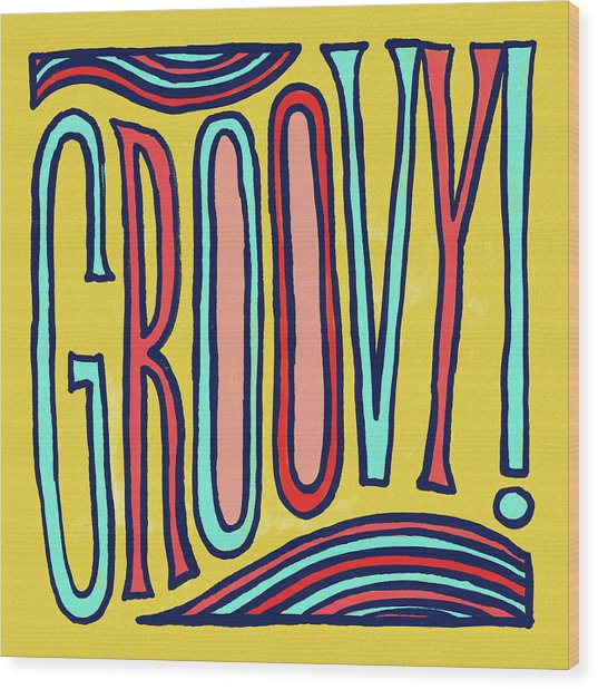Groovy Wood Print
