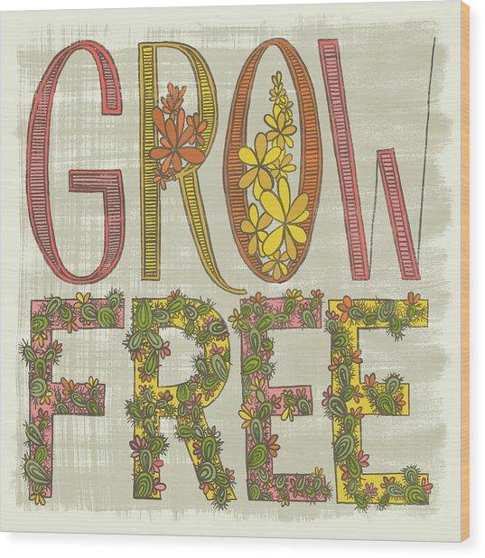 Grow Free Flowering Cacti Wood Print