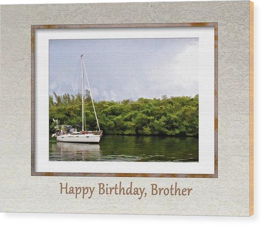 Happy Birthday, Brother Wood Print