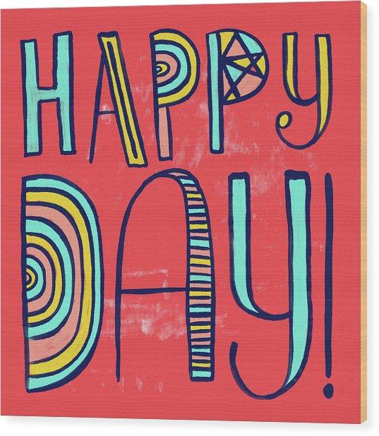Happy Day Wood Print