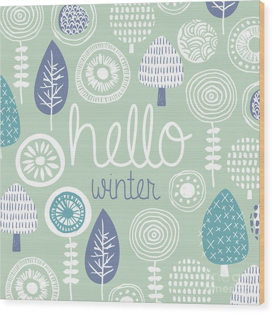 Hello Winter Leaves Flowers And Fall Wood Print