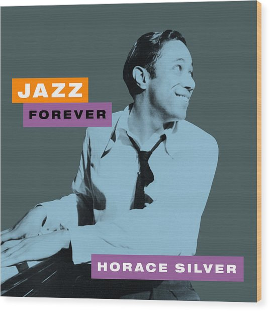 Horace Silver - Jazz Forever  Wood Print