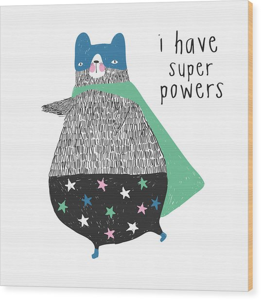 I Have Super Powers - Baby Room Nursery Art Poster Print Wood Print