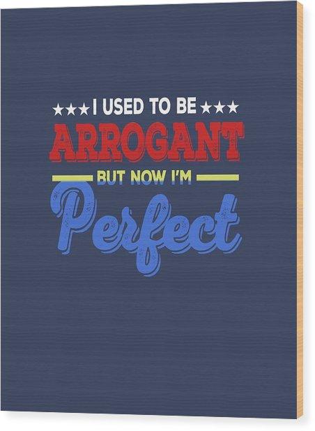 I'm Perfect Wood Print