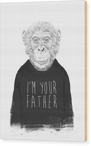 I'm Your Father Wood Print