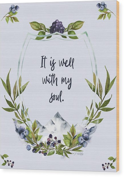 It Is Well With My Soul - Kindness Wood Print
